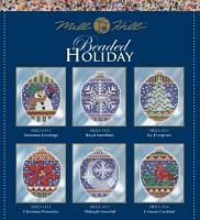 Наборы для вышивания Mill Hill MH21-1811-MH21-1816 серии Бисерные праздники Beaded Holiday 2018 купить в интернет-магазине У Люсиль